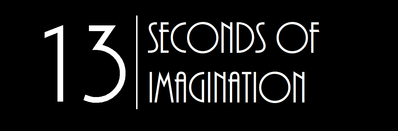13 seconds of imagination