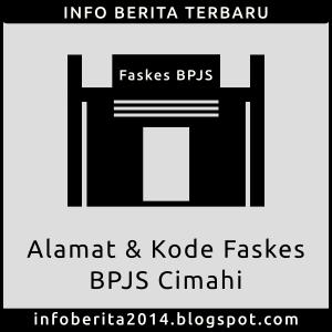 Alamat dan Kode Faskes BPJS Cimahi
