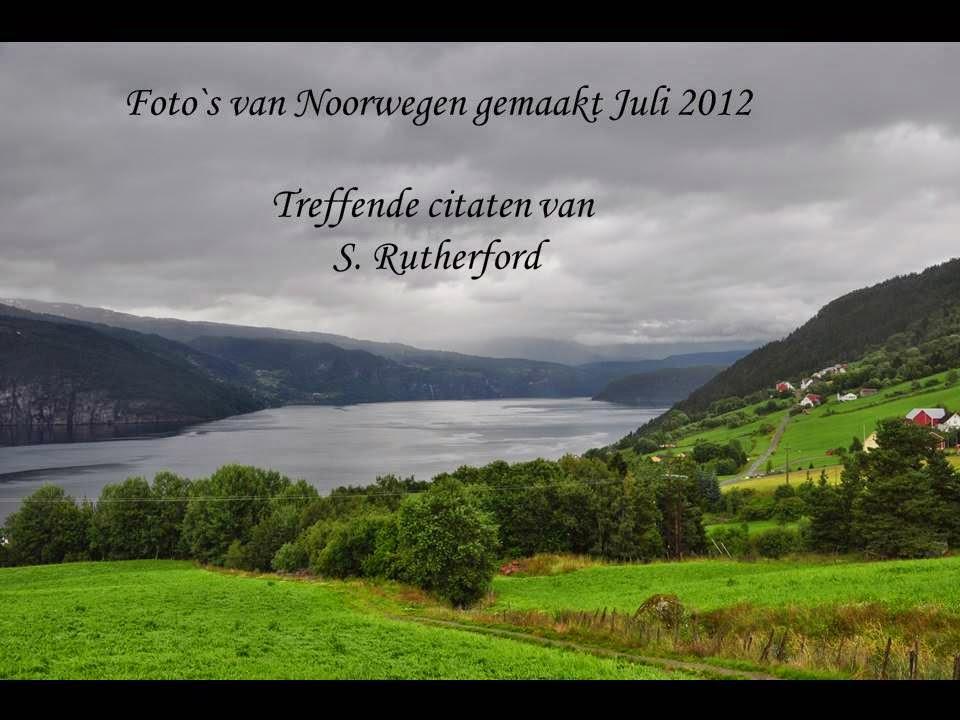 http://www.imagenetz.de/f5ae2d62b/Noorwegen--met-citaten-van-S.-Rutherford.ppsx.html
