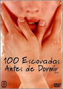 100 Escovadas Antes de Dormir DVDRip AVI Dublado (SEM CORTES) DOWNLOAD
