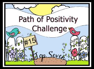 Top Seven at Path of Positivity Challenge #15