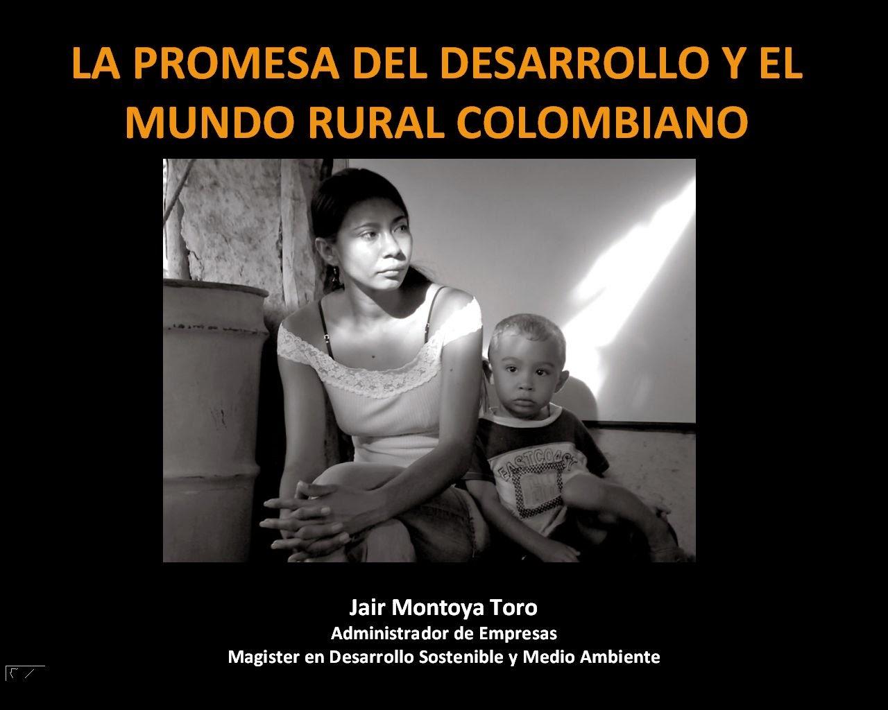 Ir a la presentación completa del seminario: La promesa del desarrollo y el mundo rural colombiano
