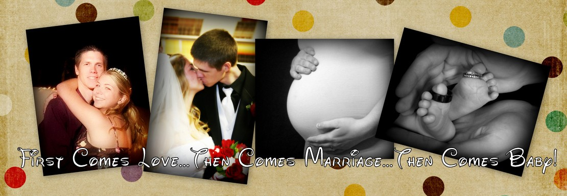 First Comes Love...Then Comes Marriage...Then Comes Baby!