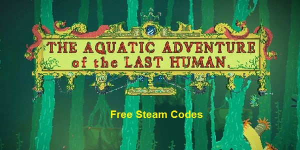 The Aquatic Adventure of the Last Human Key Generator Free CD Key Download
