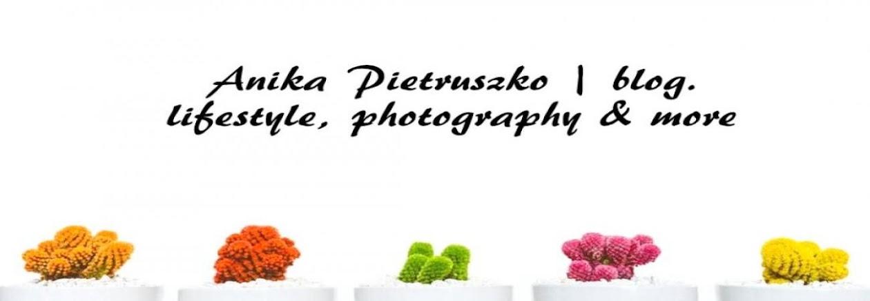 Anika Pietruszko | blog.