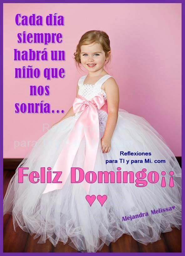 Cada día siempre habrá un niño que nos sonría...  Feliz Domingo !!!