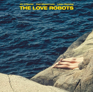Lasse Marhaug, Paal Nilssen-Love, Jim O'Rourke, The Love Robots