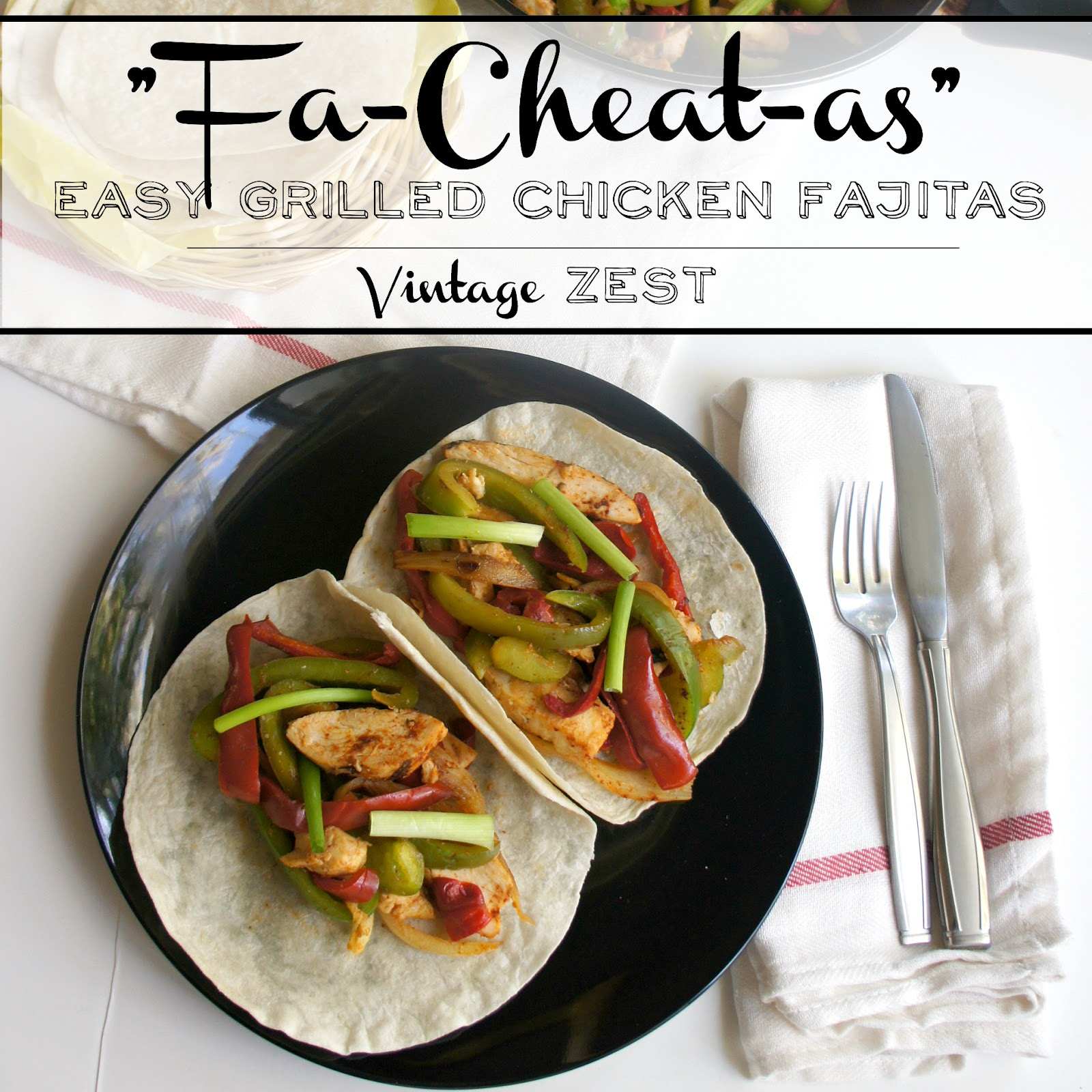 Fa-Cheat-as - Easy Grilled Chicken Fajitas! on Diane's Vintage Zest! #ad #ReadySetChicken #easy #weeknight #mexican #fajitas #recipe