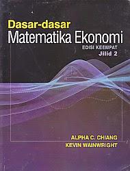 toko buku rahma: buku DASAR-DASAR MATEMATIKA EKONOMI EDISI KEEMPAT JILID 2, pengarang alpha c. chiang, penerbit erlangga