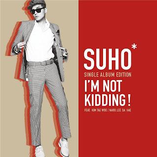 Suho (수호) - I'm Not Kidding (장난 아니야) (Feat. 김태우 & Narr. 이다해)