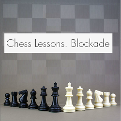 Chess Game lessons on Blockade