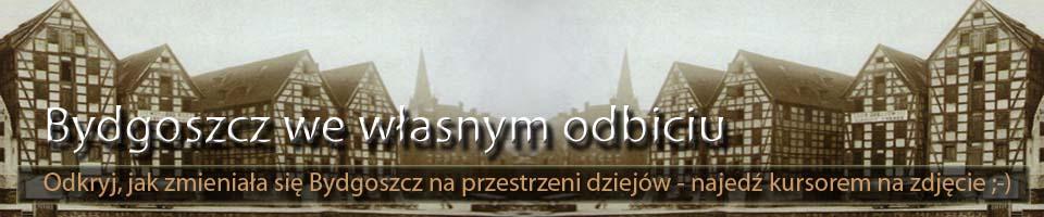 Stare zdjęcia Bydgoszczy - Bydgoszcz we własnym odbiciu - Bydgoszcz na fotografii