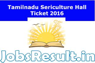 Tamilnadu Sericulture Hall Ticket 2016