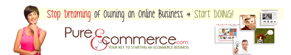 Pure-Ecommerce-Start a Website Business Today!