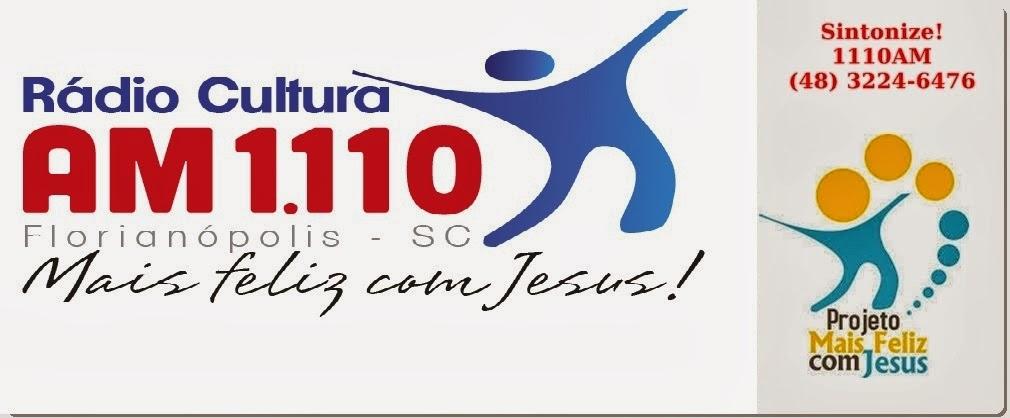 Rádio Cultura AM 1.110 - Mais Feliz com Jesus