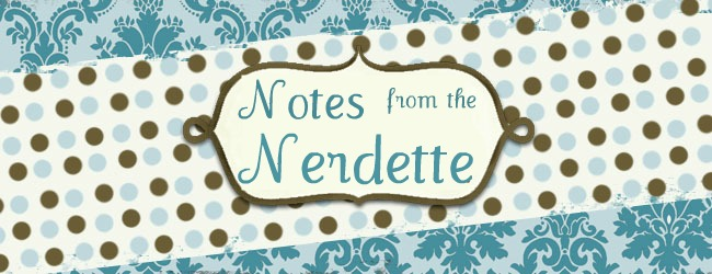 Notes from the Nerdette