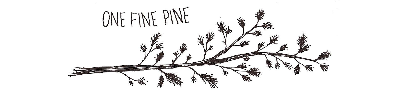 One Fine Pine