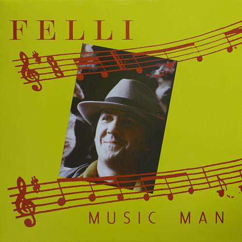 Felli - Music Man (Maxi 2007 Re-Edit)