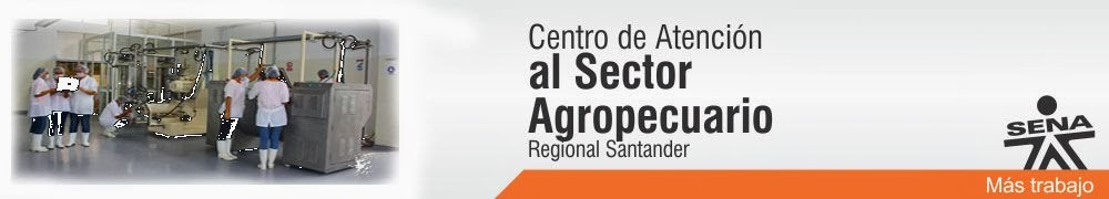 Centro de Atención al Sector Agropecuario - C.A.S.A. - SENA Regional Santander