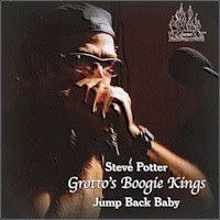 Steve Potter - 2 albums: Grotto\'s Boogie Kings: Jump Back Baby / Grotto Says!