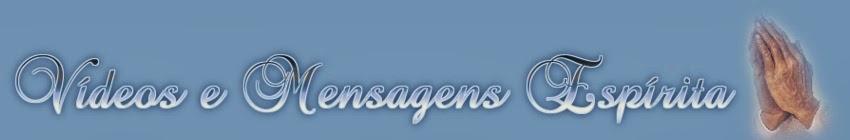 Vídeos e Mensagens Espírita