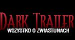 Dark Trailer - wszystko o zwiastunach