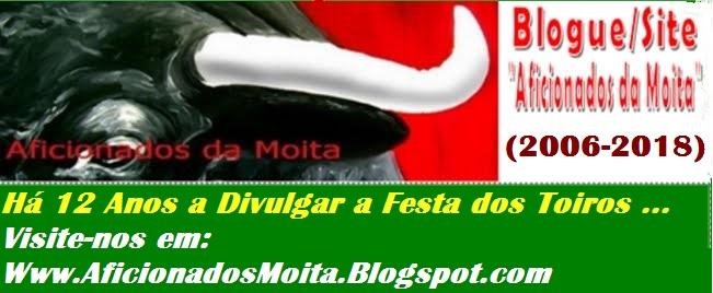 """Blogue/Site """"Aficionados da Moita"""" - 14 Junho 2006 - 14 Junho 2018"""