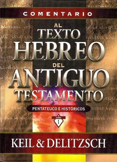Keil & Delitzsch-Comentario Al Texto Hebreo Del Antiguo Testamento-Vol 1-Pentateuco e Históricos-