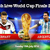 Germany vs. Argentina World Cup Finals 2014 Live Stream