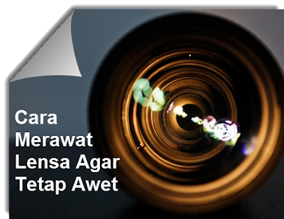 Cara Merawat Lensa Kamera agar Lebih Awet