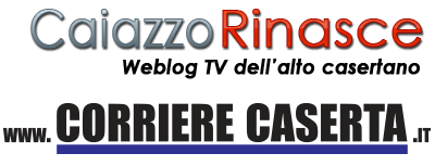 CaiazzoRinasce - Weblog tv dell'alto casertano