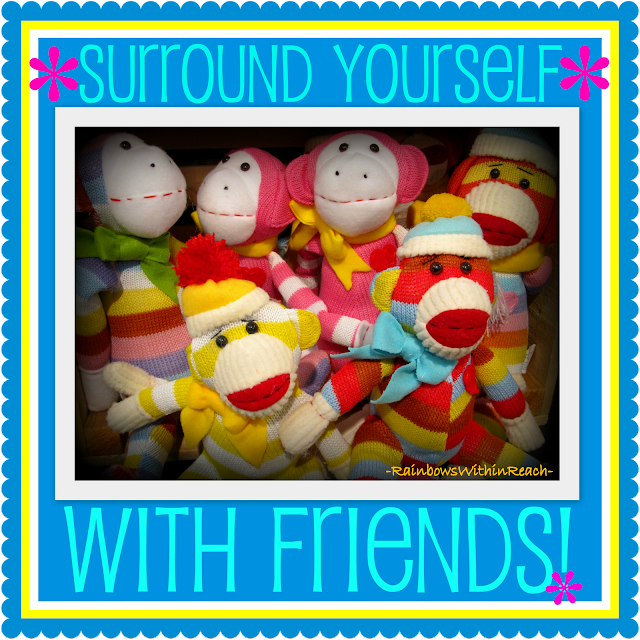 photo of: RainbowsWIthinReach Surround Yourself with Friends!