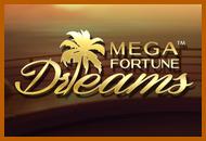 Megafortune Dreams