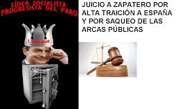 Juicio a Zapatero por alta traición a España y por saqueo de las arcas públicas: