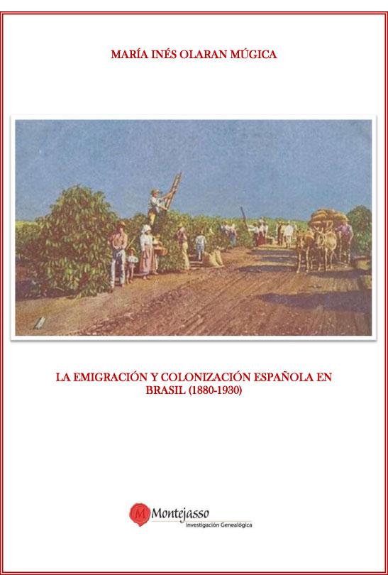 La Emigración y Colonización española en Brasil (1880-1930).