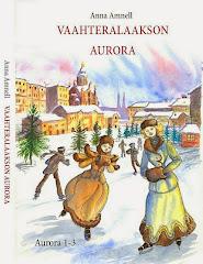 AURORA-KIRJAT 1-3 YKSISSÄ KANSISSA.  MYÖS  E-KIRJA