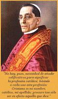 """Cristiano es mi nombre católico mi apellido"" (Benedicto XV)."