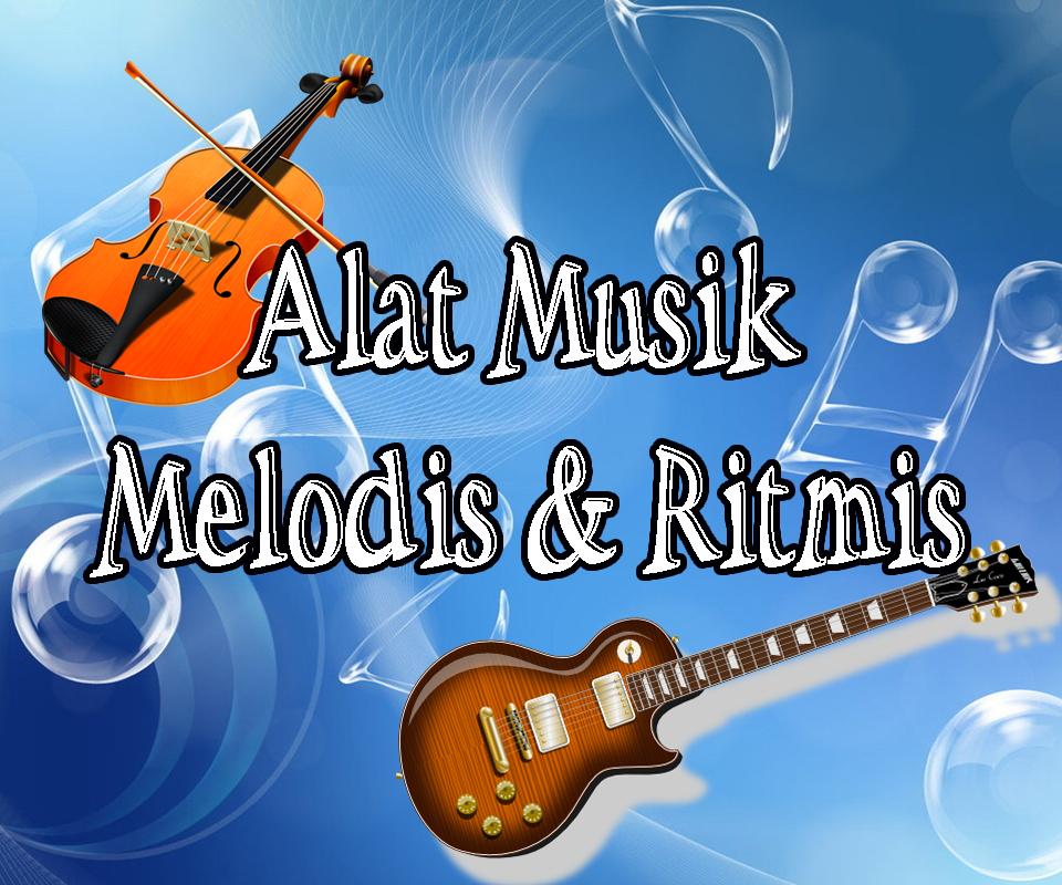 Alat Musik Melodis Dan Ritmis Mari Belajar Blog Tutorial