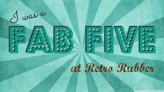 Retro Rubber Fab Five
