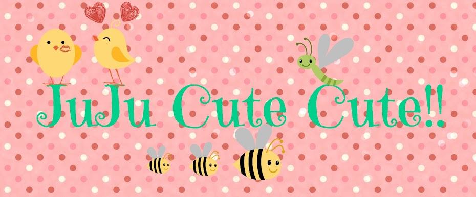 JuJu Cute Cute!!