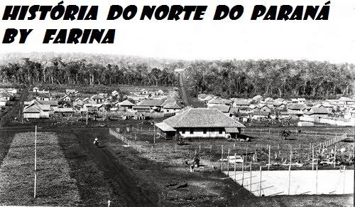 HISTÓRIA DO NORTE DO PARANÁ by FARINA