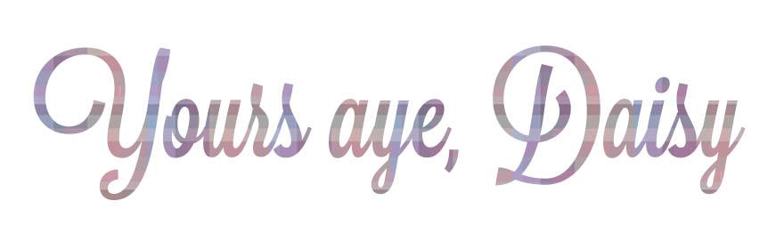 Yours Aye, Daisy