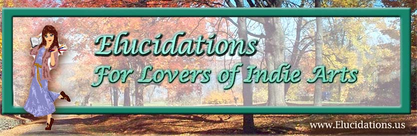 Elucidations: for the Indie Arts