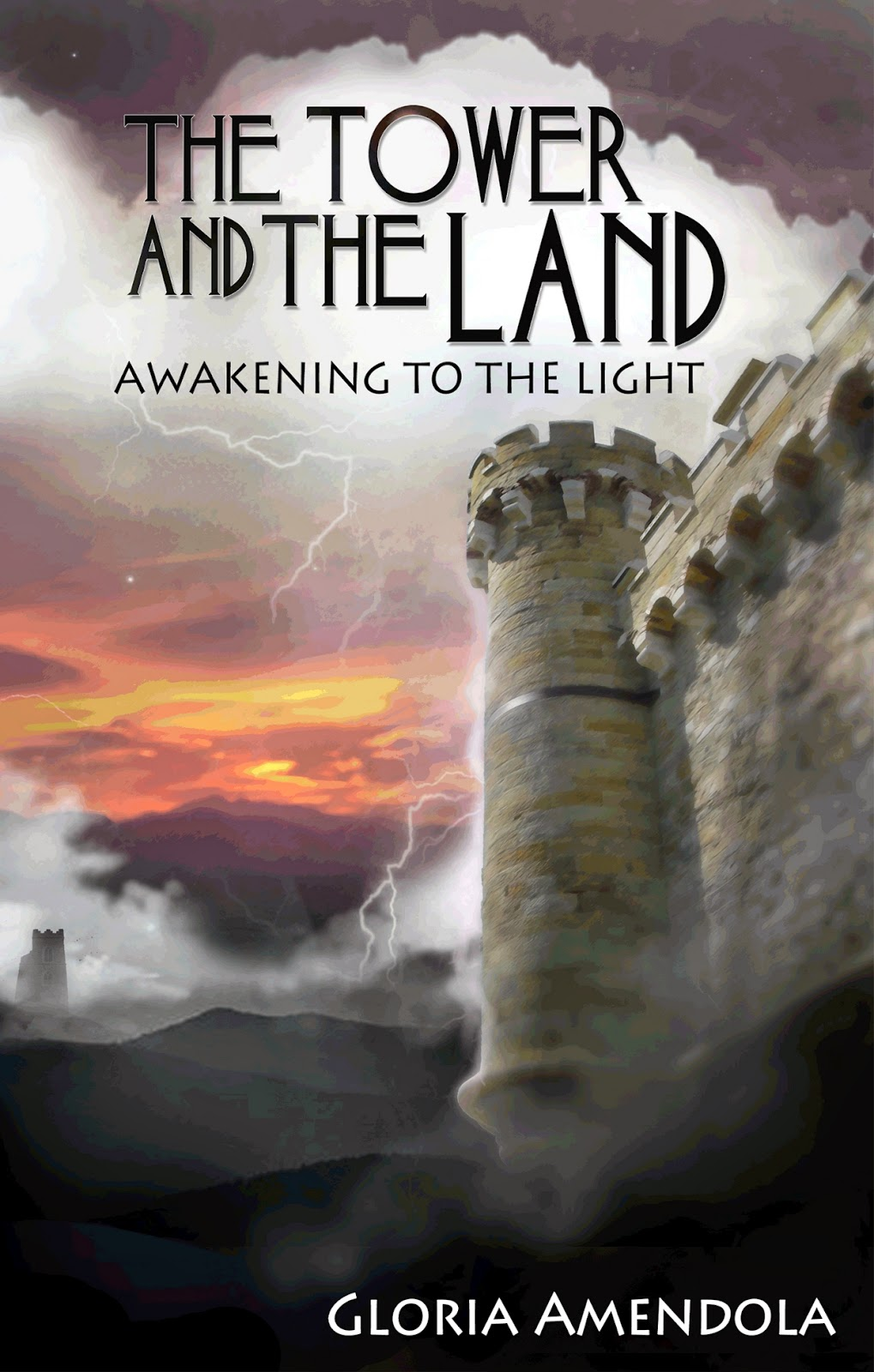 The Tower and the Land: Awakening to the Light by Gloria Amendola