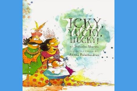 Icky, Yucky, Mucky by Natasha Sharma