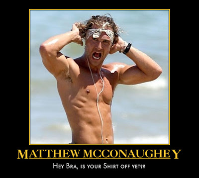 Matthew McConaughey: You KNOW you want a piece of THAT! lol :p