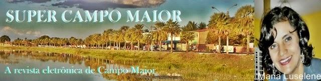 Super Campo Maior   revista eletrônica  luselenedecampomaior@hotmail.com  contato (86) 9432 2608