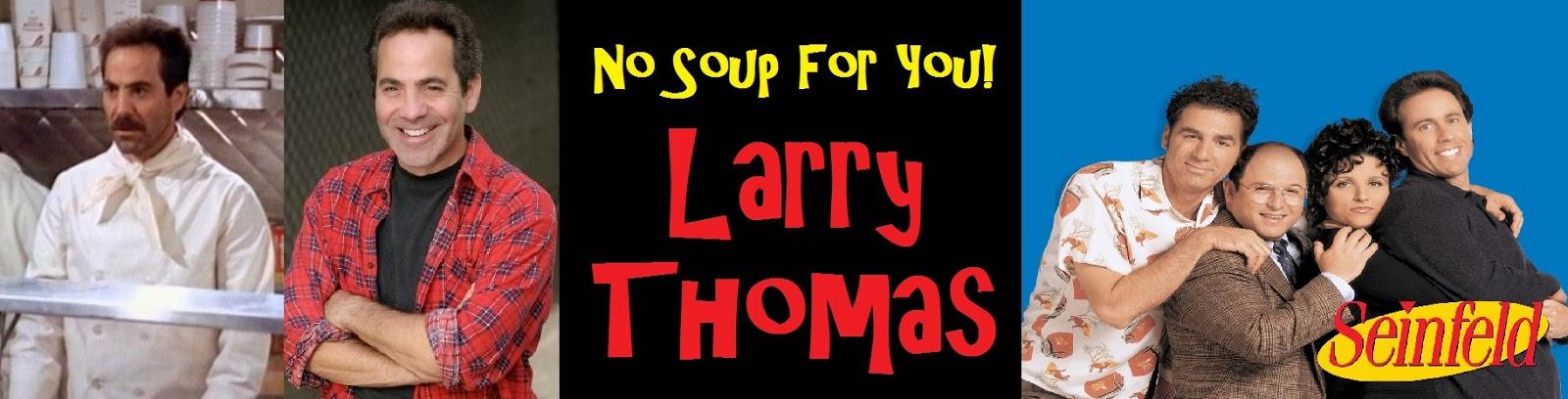 Larry Thomas Soup Nazi, Seinfeld Soup Nazi