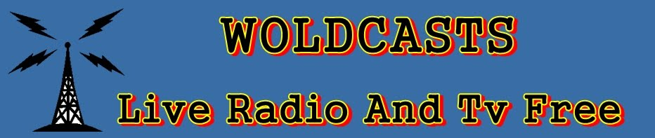 WOLDCASTS - Live Radio And TV Free