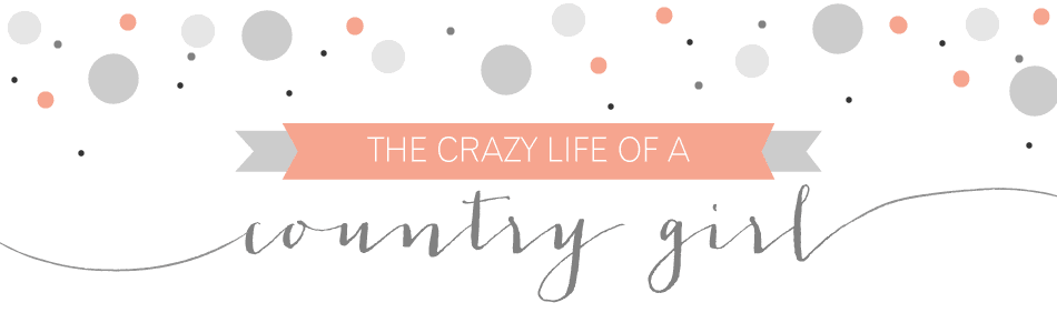 The Crazy Life of A Country Girl